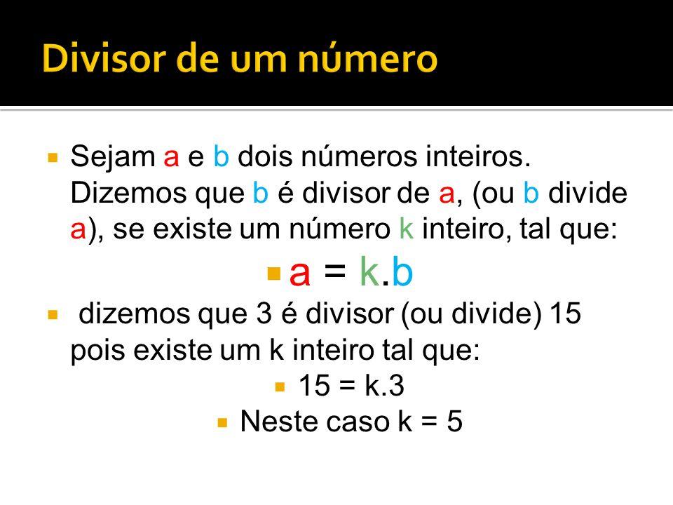 Divisor de um número a = k.b