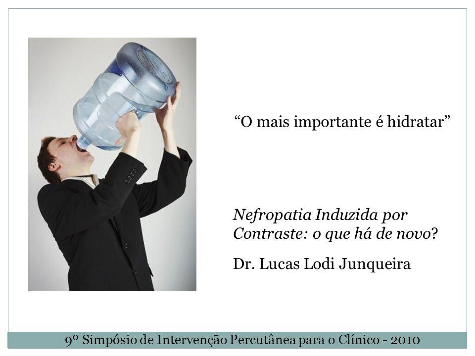 O mais importante é hidratar