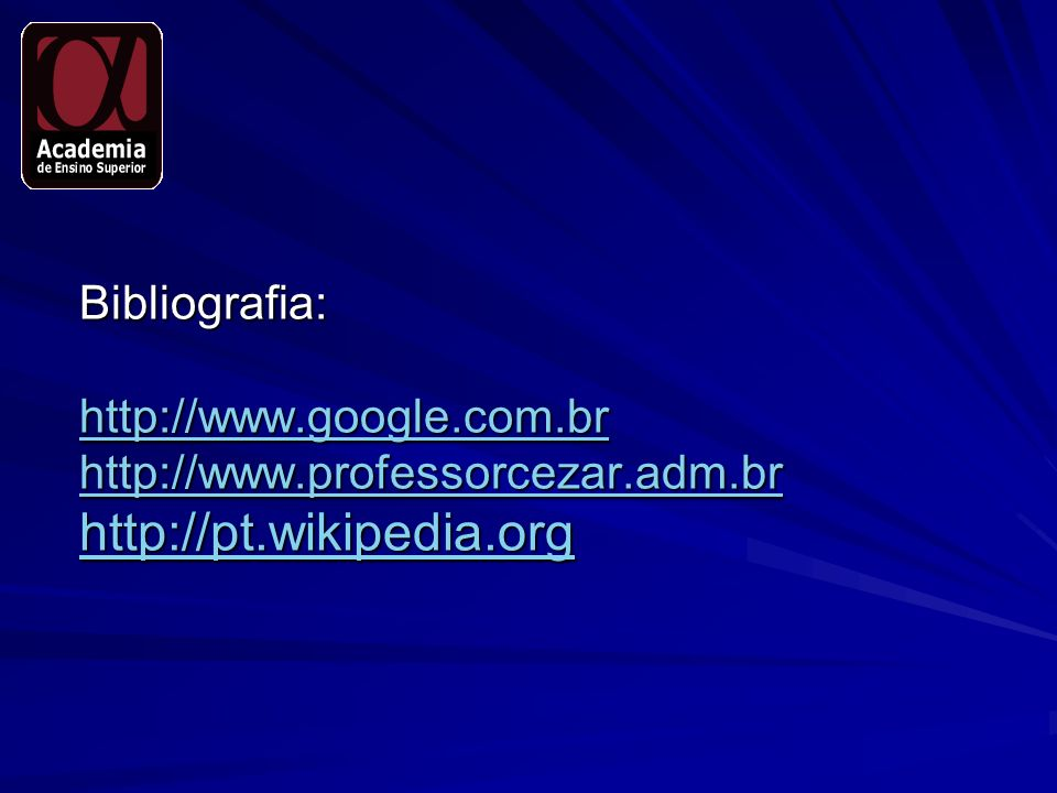 Bibliografia: http://www. google. com. br http://www. professorcezar