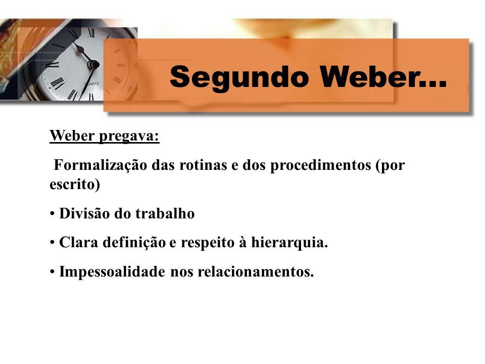 Segundo Weber... Weber pregava:
