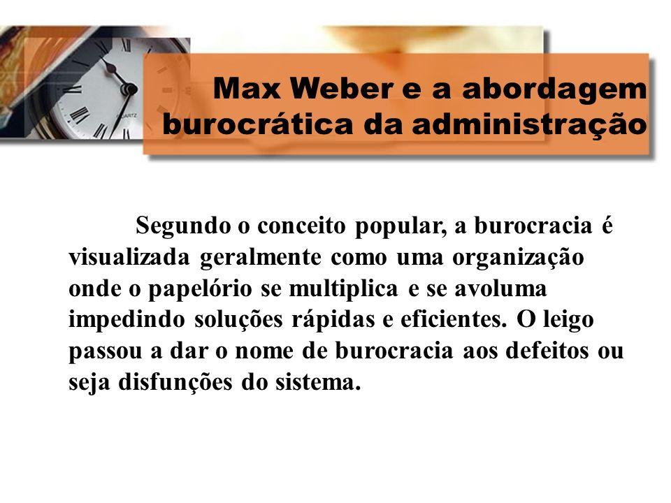 Max Weber e a abordagem burocrática da administração