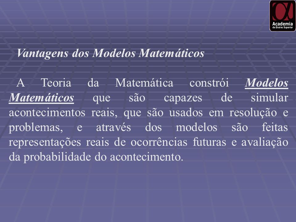Vantagens dos Modelos Matemáticos