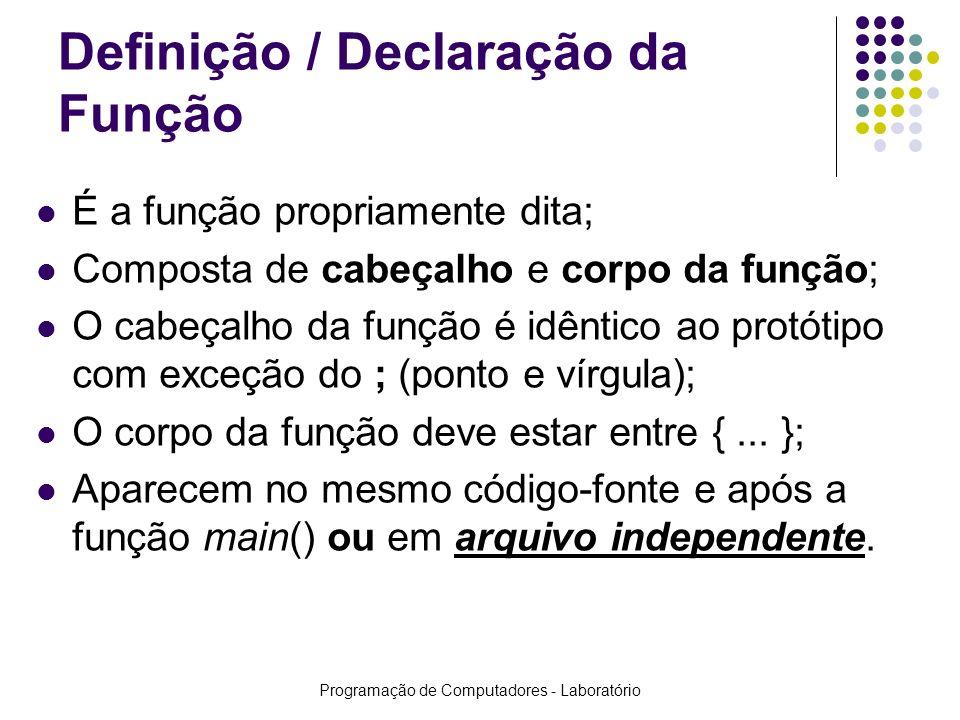 Definição / Declaração da Função