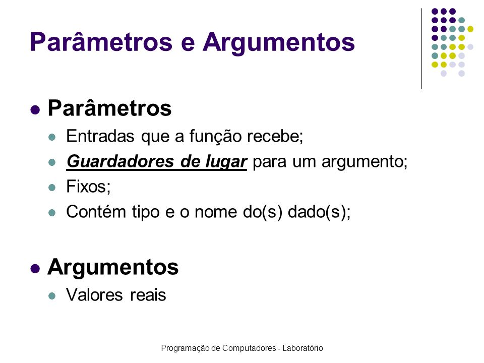 Parâmetros e Argumentos