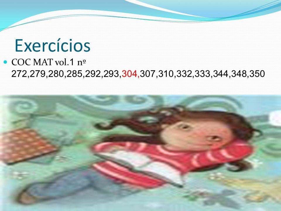 Exercícios COC MAT vol.1 nº 272,279,280,285,292,293,304,307,310,332,333,344,348,350