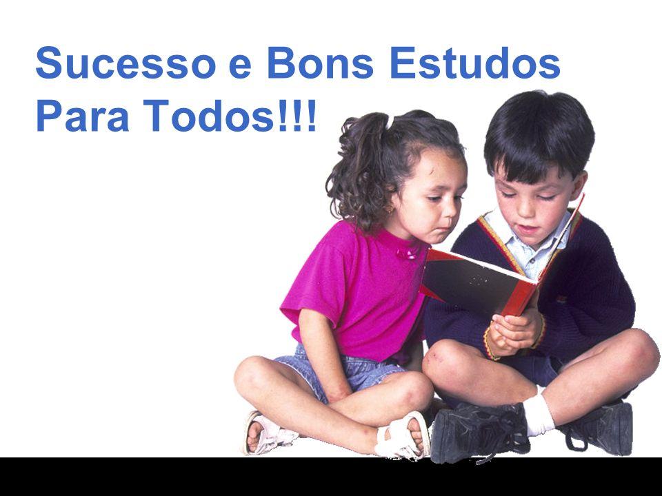 Sucesso e Bons Estudos Para Todos!!!