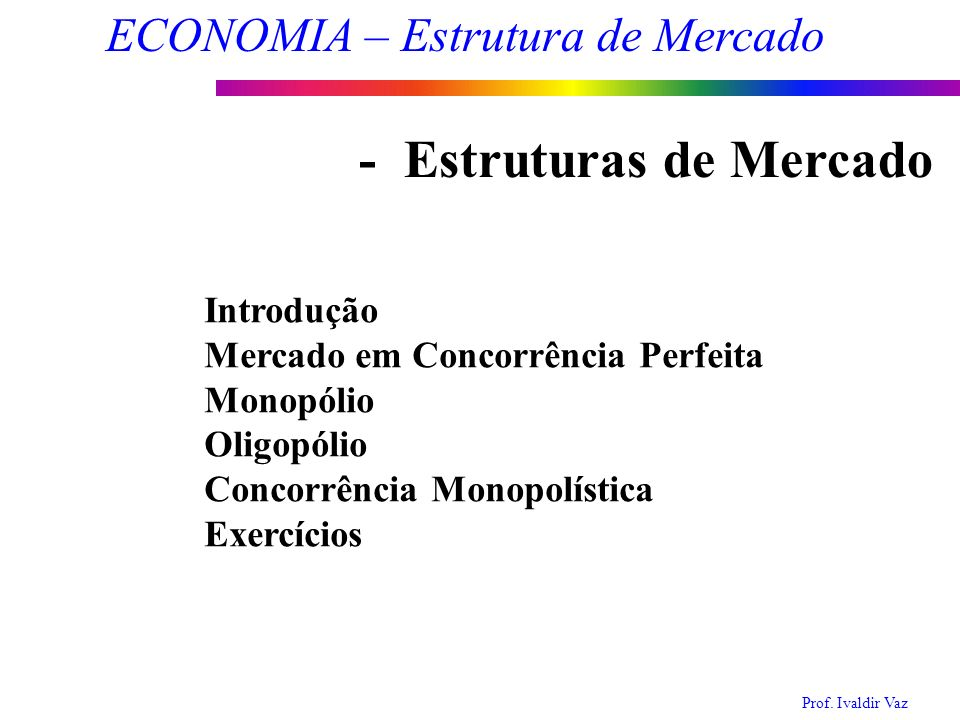 - Estruturas de Mercado