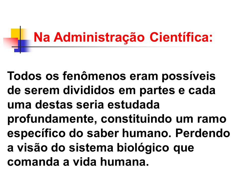 Na Administração Científica: