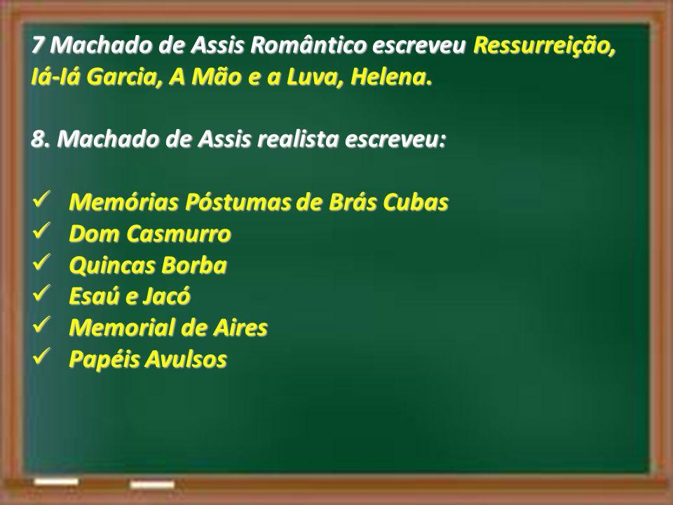 7 Machado de Assis Romântico escreveu Ressurreição,