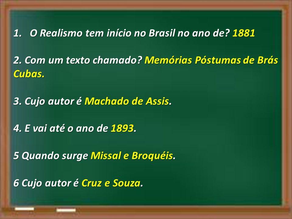 O Realismo tem início no Brasil no ano de 1881