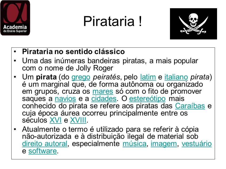 Pirataria ! Pirataria no sentido clássico