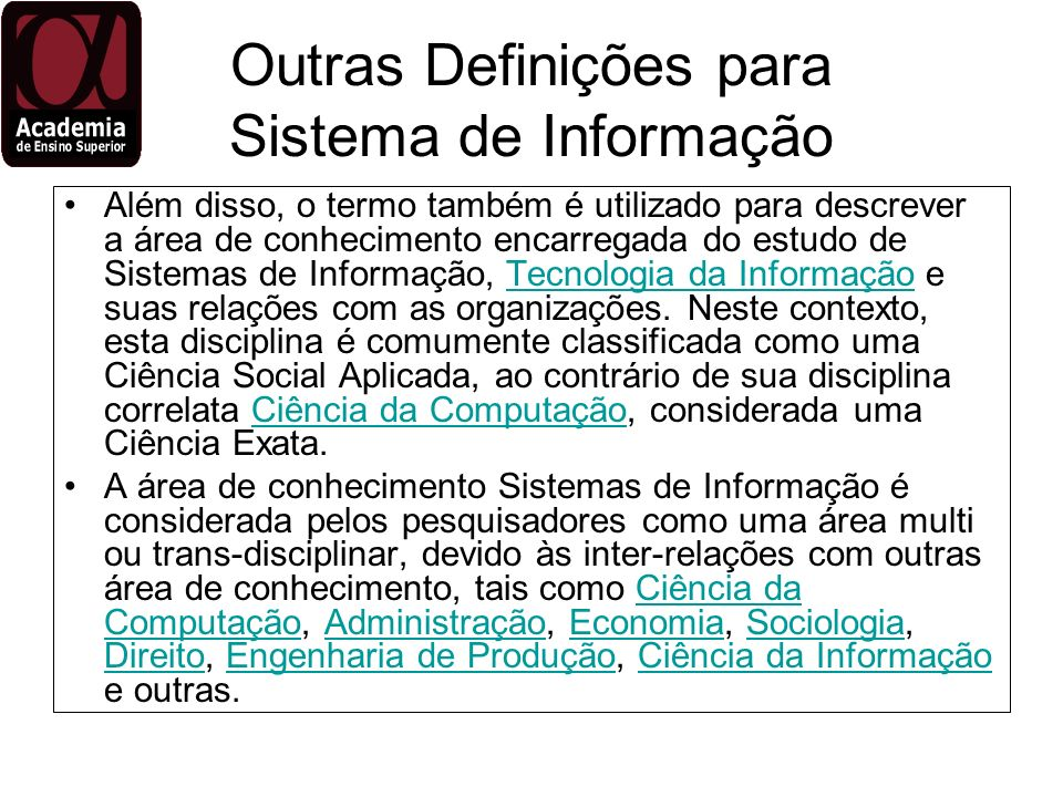 Outras Definições para Sistema de Informação