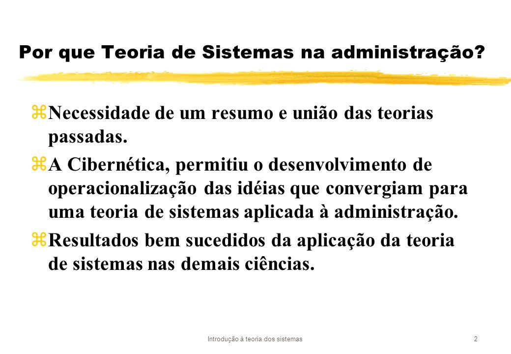 Por que Teoria de Sistemas na administração