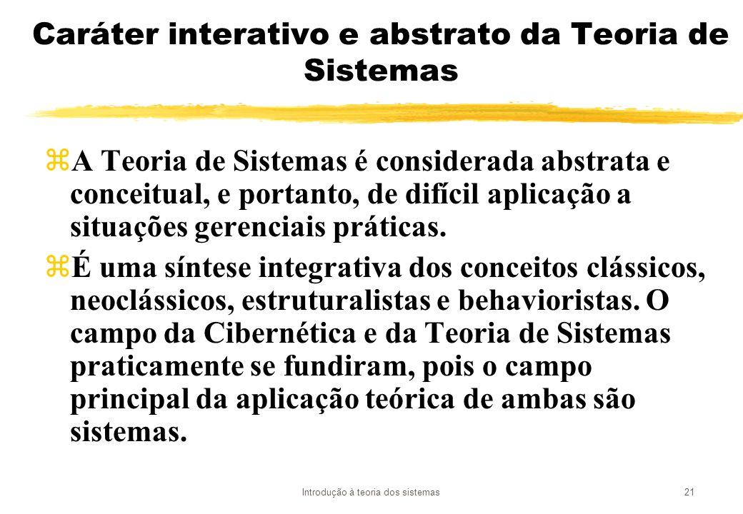 Caráter interativo e abstrato da Teoria de Sistemas