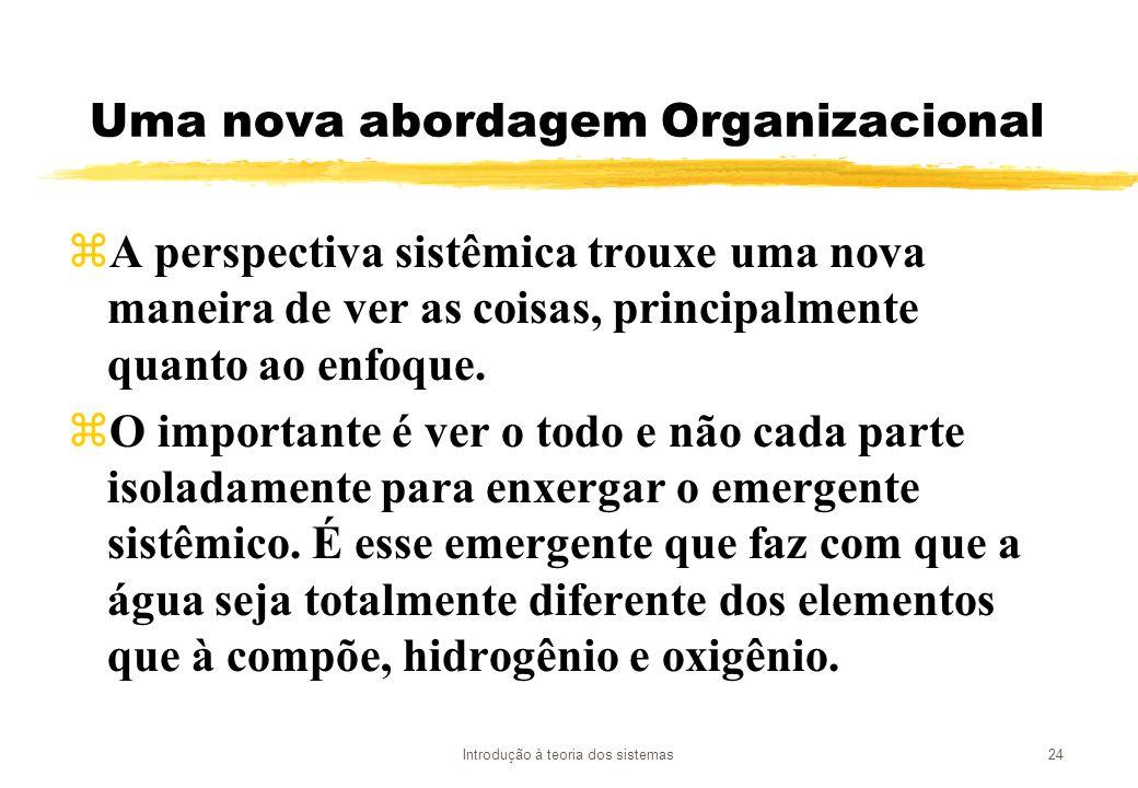Uma nova abordagem Organizacional
