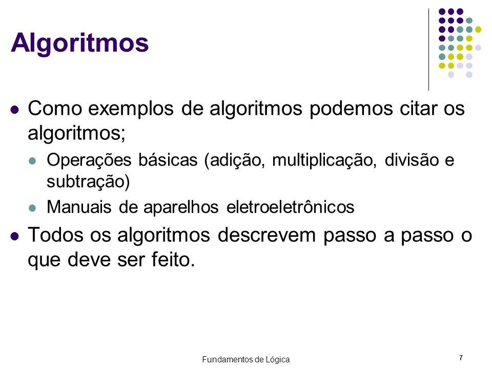 Algoritmos Como exemplos de algoritmos podemos citar os algoritmos;