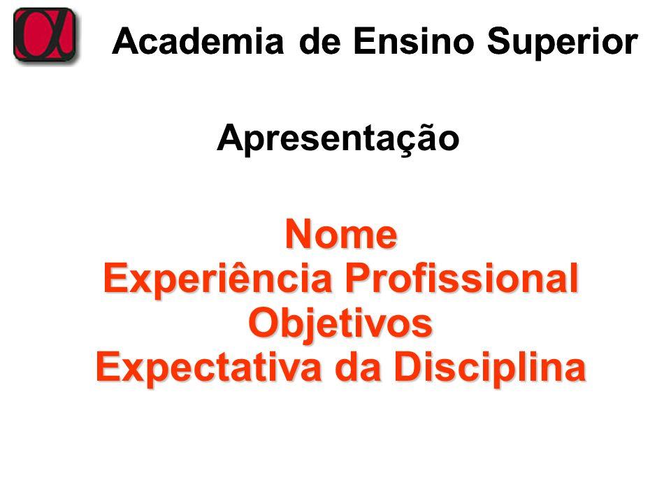 Nome Experiência Profissional Objetivos Expectativa da Disciplina
