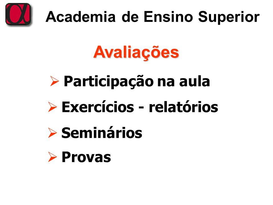 Avaliações Participação na aula Exercícios - relatórios Seminários