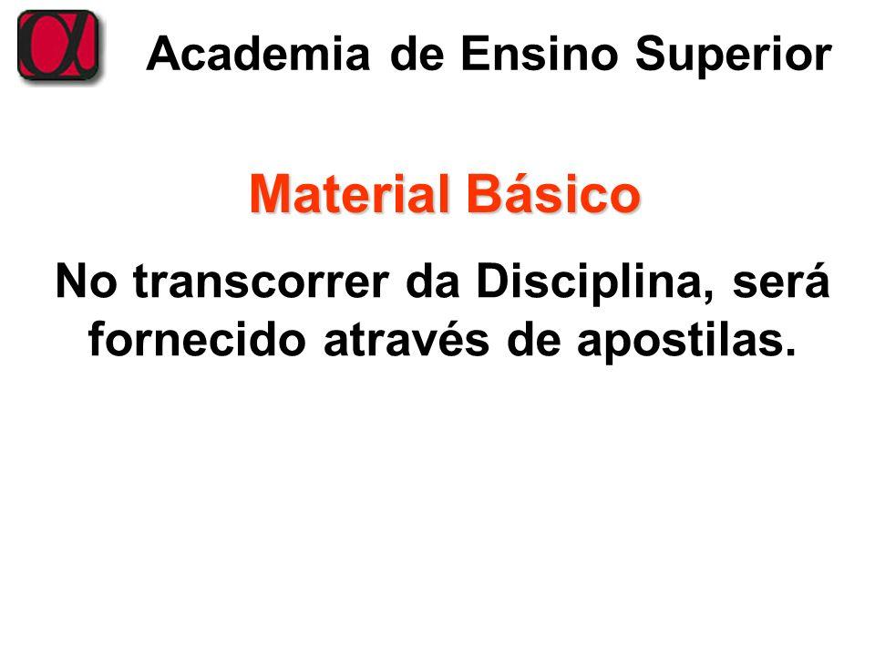 No transcorrer da Disciplina, será fornecido através de apostilas.