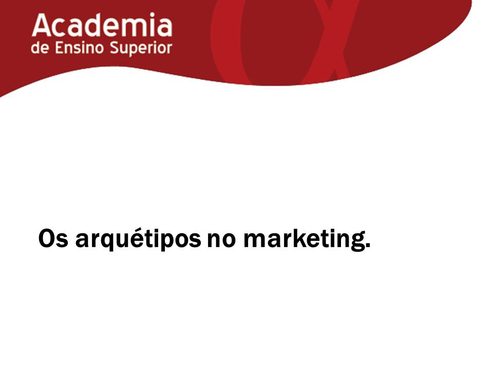 Os arquétipos no marketing.