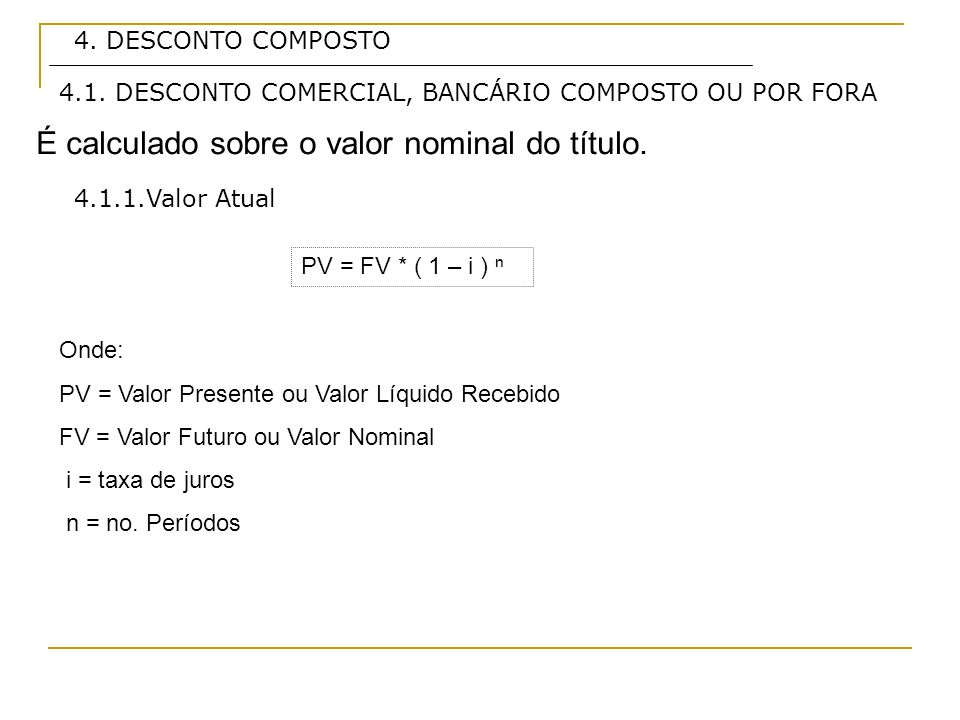 É calculado sobre o valor nominal do título.