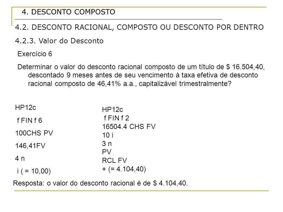 4. DESCONTO COMPOSTO4. DESCONTO COMPOSTO. 4.2. DESCONTO RACIONAL, COMPOSTO OU DESCONTO POR DENTRO. 4.2.3. Valor do Desconto.