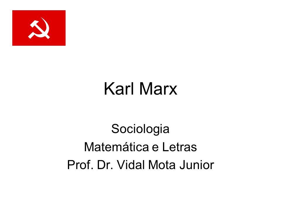Sociologia Matemática e Letras Prof. Dr. Vidal Mota Junior