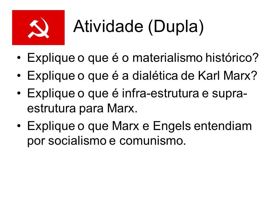 Atividade (Dupla) Explique o que é o materialismo histórico