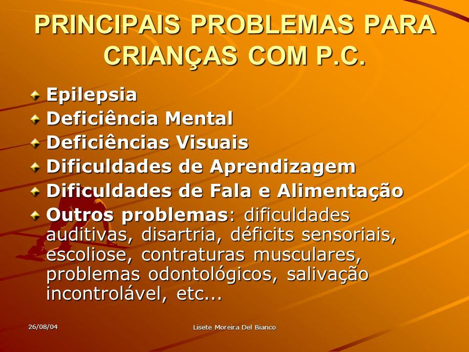 PRINCIPAIS PROBLEMAS PARA CRIANÇAS COM P.C.