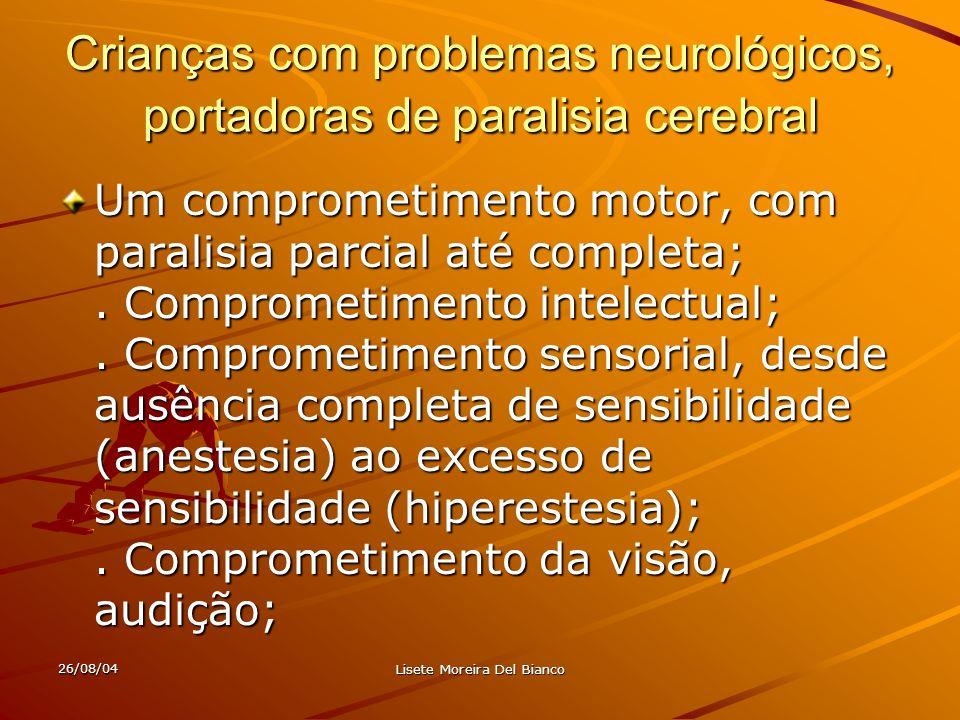 Crianças com problemas neurológicos, portadoras de paralisia cerebral
