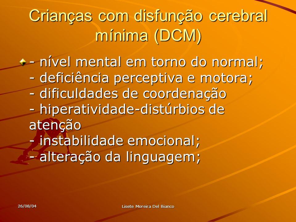 Crianças com disfunção cerebral mínima (DCM)