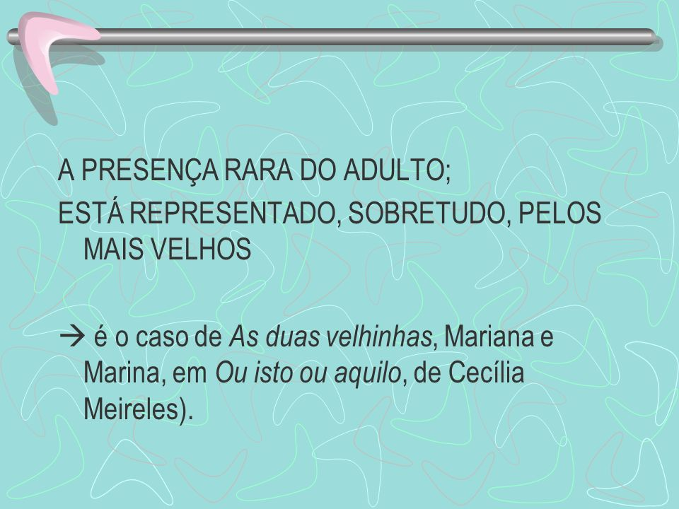 A PRESENÇA RARA DO ADULTO;