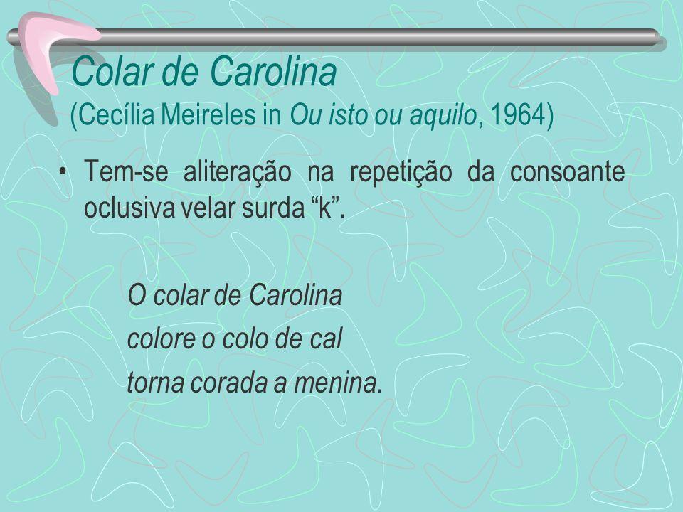 Colar de Carolina (Cecília Meireles in Ou isto ou aquilo, 1964)