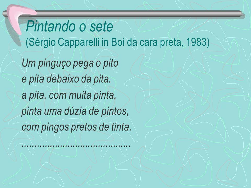 Pintando o sete (Sérgio Capparelli in Boi da cara preta, 1983)