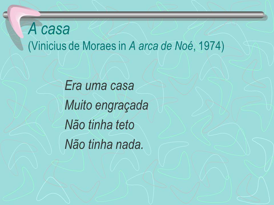 A casa (Vinicius de Moraes in A arca de Noé, 1974)