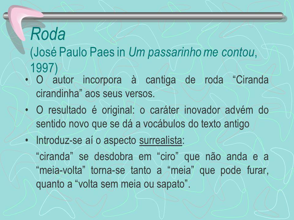 Roda (José Paulo Paes in Um passarinho me contou, 1997)