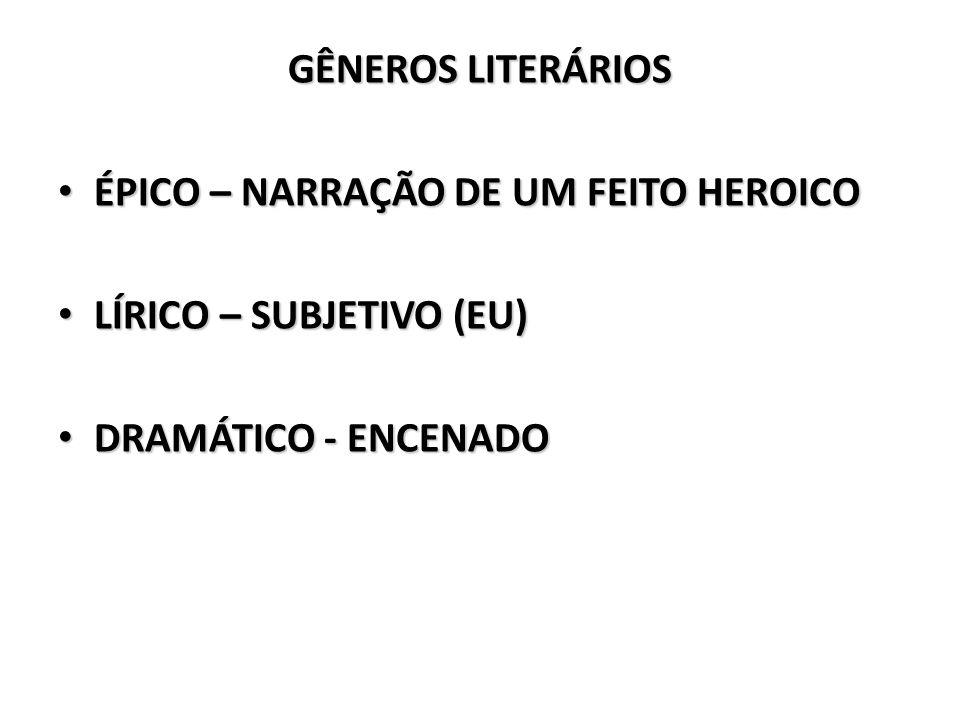 GÊNEROS LITERÁRIOS ÉPICO – NARRAÇÃO DE UM FEITO HEROICO.