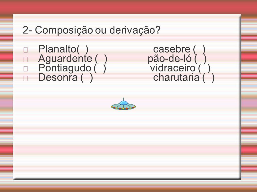 2- Composição ou derivação