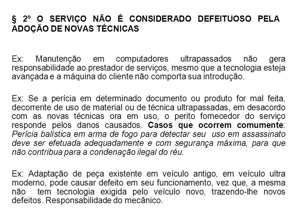 § 2º O SERVIÇO NÃO É CONSIDERADO DEFEITUOSO PELA ADOÇÃO DE NOVAS TÉCNICAS