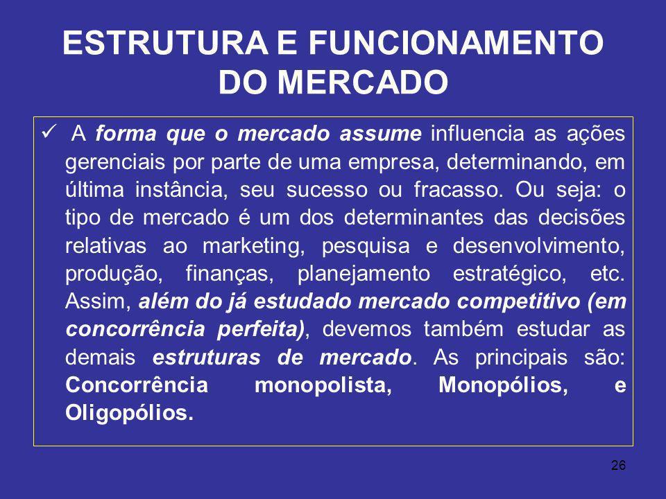ESTRUTURA E FUNCIONAMENTO DO MERCADO