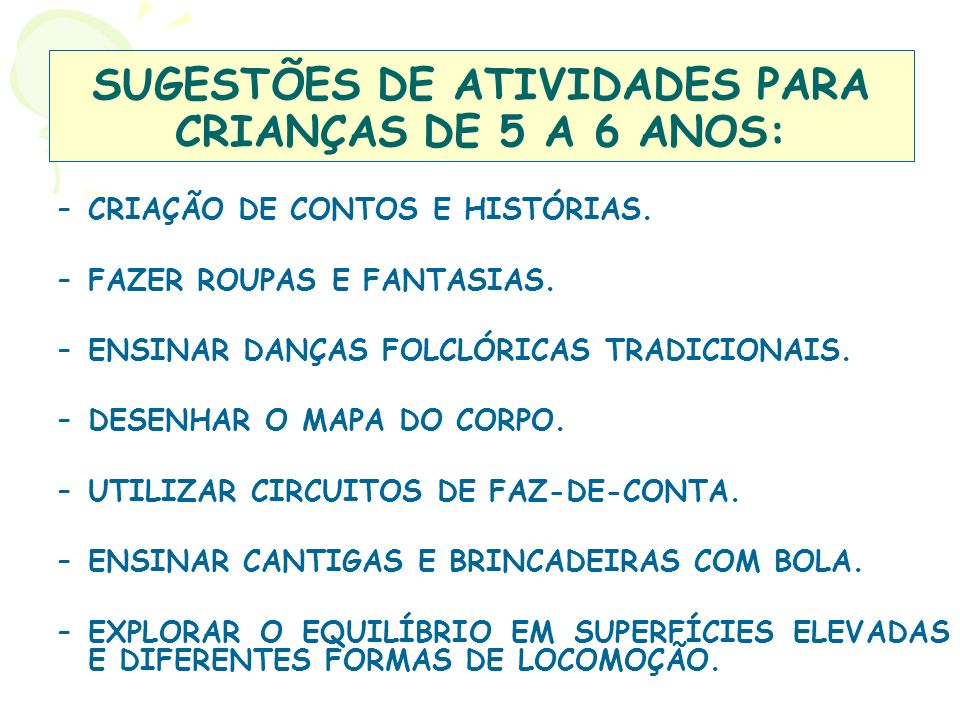 SUGESTÕES DE ATIVIDADES PARA CRIANÇAS DE 5 A 6 ANOS: