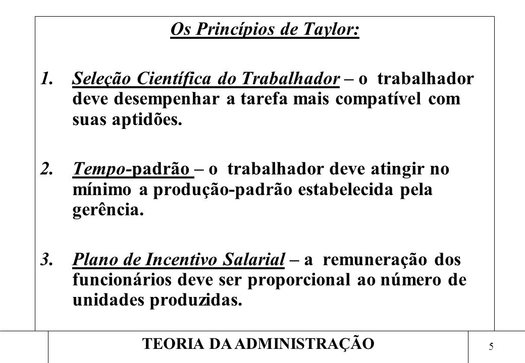 Os Princípios de Taylor: TEORIA DA ADMINISTRAÇÃO