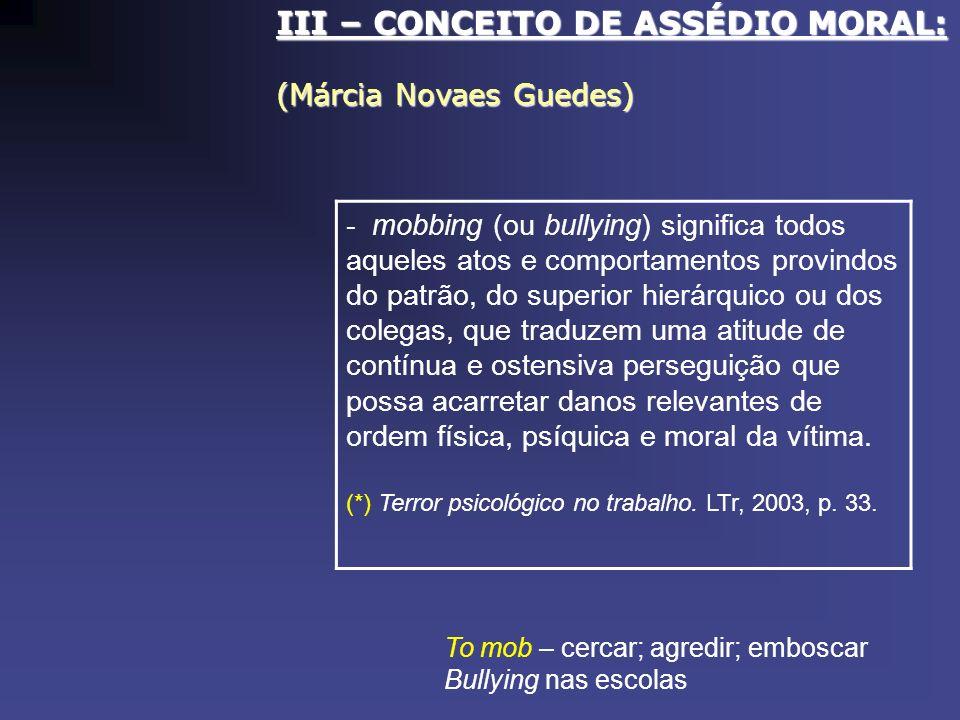III – CONCEITO DE ASSÉDIO MORAL: