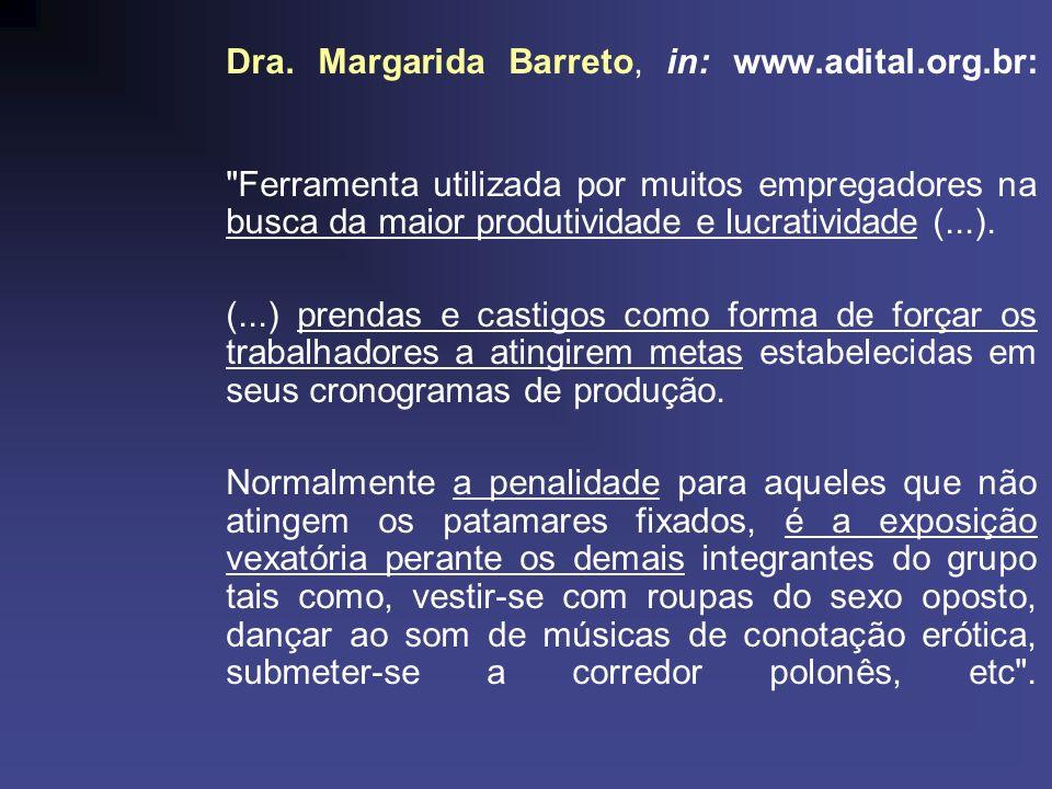 Dra. Margarida Barreto, in: www.adital.org.br: