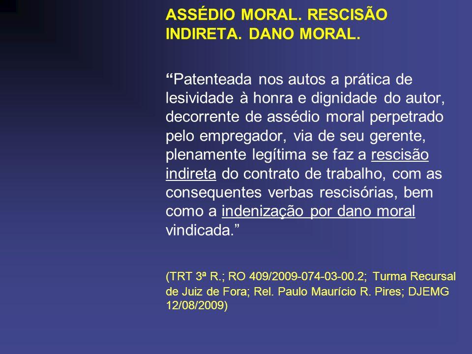 ASSÉDIO MORAL. RESCISÃO INDIRETA. DANO MORAL.
