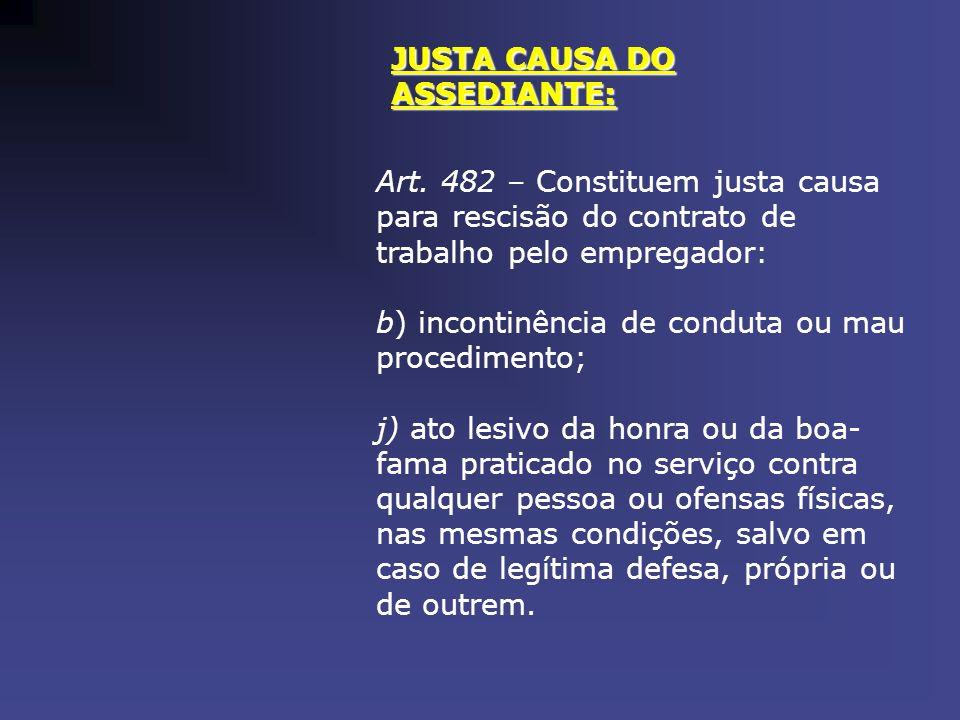 JUSTA CAUSA DO ASSEDIANTE: