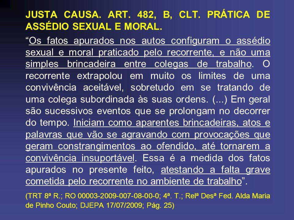JUSTA CAUSA. ART. 482, B, CLT. PRÁTICA DE ASSÉDIO SEXUAL E MORAL.