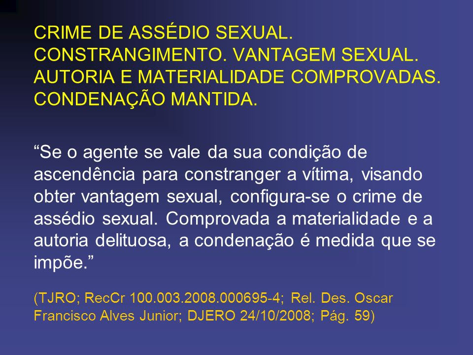 CRIME DE ASSÉDIO SEXUAL. CONSTRANGIMENTO. VANTAGEM SEXUAL
