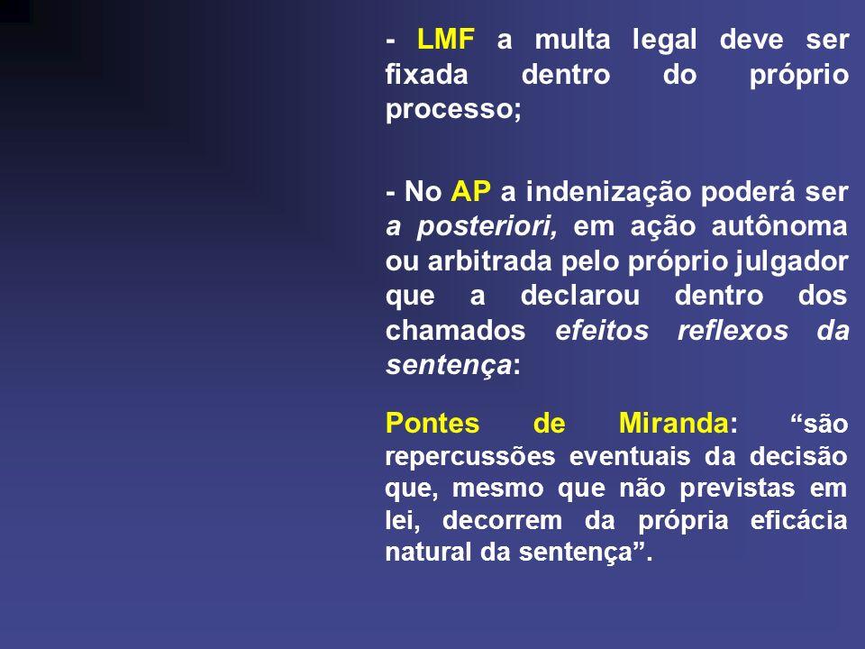 - LMF a multa legal deve ser fixada dentro do próprio processo;