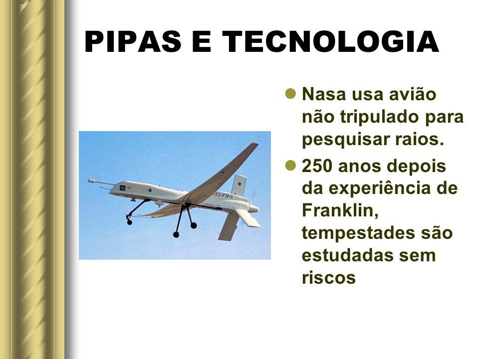 PIPAS E TECNOLOGIA Nasa usa avião não tripulado para pesquisar raios.